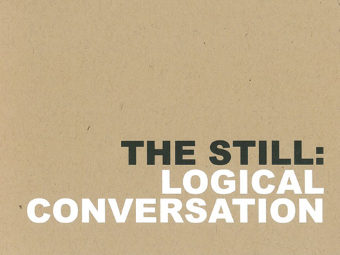 The Still: Logical Conversation